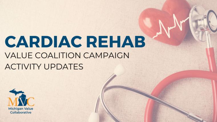 MVC Efforts to Improve Cardiac Rehab Enrollment in Michigan