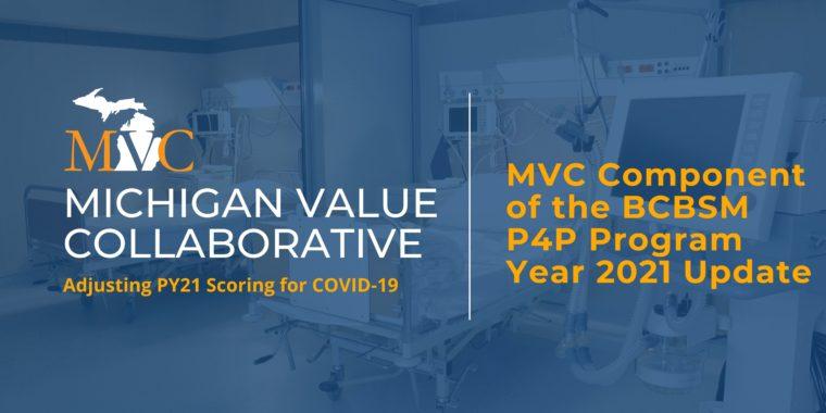 MVC Component of the BCBSM P4P Program Year 2021 Update